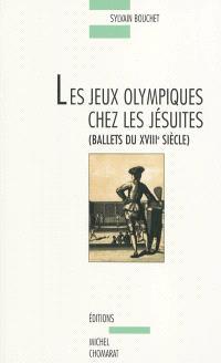 Les Jeux olympiques chez les jésuites : ballets du XVIIIe siècle