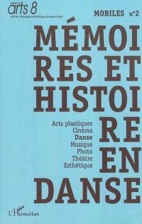Mobiles. Volume 2, Mémoires et histoires en danse