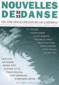 Nouvelles de danse. n° 32-33, Créateurs de l'imprévu : dialogues autour de la danse et de l'improvisation en spectacle = On the edge : dialogues on dance improvisation in performance