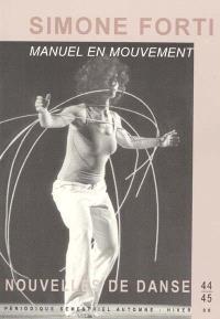 Nouvelles de danse. n° 44-45, Simone Forti, manuel en mouvement