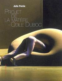 Projet de la matière, Odile Duboc : mémoire(s) d'une oeuvre chorégraphique