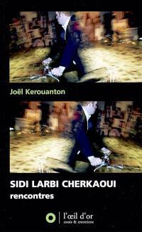 Sidi Larbi Cherkaoui : rencontres