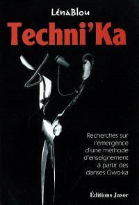 Techni'Ka : recherches sur l'émergence d'une méthode d'enseignement à partir des danses gwo-ka