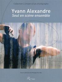 Yvann Alexandre : seul en scène ensemble