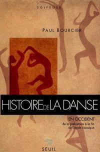 Histoire de la danse en Occident. Volume 1, De la préhistoire à la fin de l'école classique