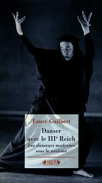 Danser avec le IIIe Reich : les danseurs modernes sous le nazisme
