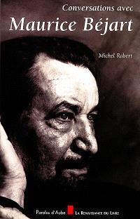 Conversations avec Maurice Béjart