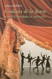 Coulisses de la danse : recueil d'anecdotes et souvenirs