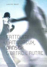Fattoumi-Lamoureux, danser l'entre l'autre