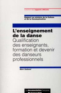 L'enseignement de la danse : qualification des enseignants, formation et devenir des danseurs professionnels