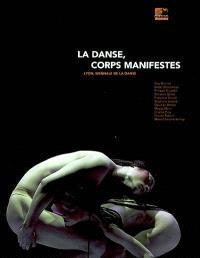 La danse, corps manifestes : Lyon, Biennale de la danse