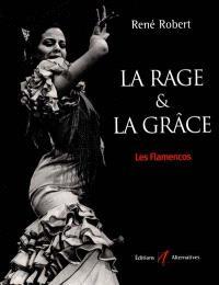 La rage et la grâce : les flamencos