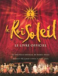 Le Roi-Soleil : le livre officiel