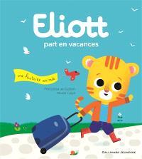 Eliott. Volume 3, Eliott part en vacances