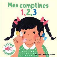 Mes comptines 1, 2, 3 : 6 comptines à écouter, 6 images à regarder