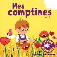 Mes comptines : 6 comptines à écouter, 6 images à regarder. Volume 2