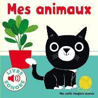 Mes animaux : 6 images à regarder, 6 images à écouter