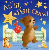 Au lit, Petit Ours ! : livre sonore et lumineux