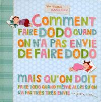 Comment faire dodo quand on n'a pas envie de faire dodo mais qu'on doit faire dodo quand même alors qu'on n'a pas très très envie de faire dodo...