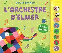 L'orchestre d'Elmer : livre sonore