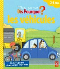 Les véhicules, 2-4 ans : un livre animé de questions-réponses