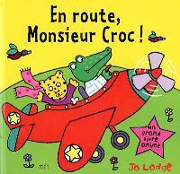 En route, monsieur Croc !