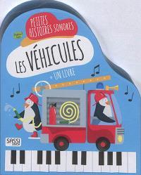 Les véhicules : petites histoires sonores