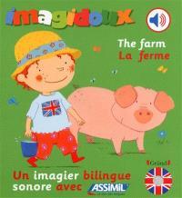 The farm = La ferme : un imagier bilingue sonore avec Assimil