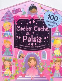 Cache-cache au palais : amuse-toi bien avec les princesses ! : 100 adorables flaps