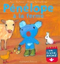 Pénélope : un livre animé. Volume 2003, Pénélope à la ferme