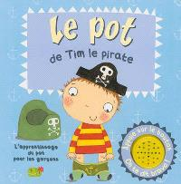 Le pot de Tim le pirate : l'apprentissage du pot pour les garçons
