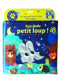 Fais dodo petit loup ! : un grand livre tissu tout doux : avec des surprises !