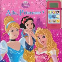 Allo, princesse ?