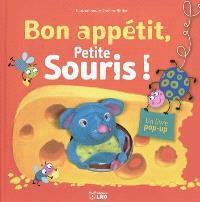 Bon appétit, petite souris ! : un livre pop-up