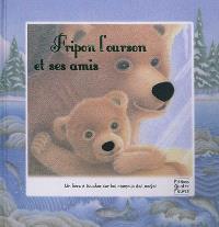 Fripon l'ourson et ses amis : un livre à toucher sur les animaux des neiges