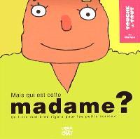 Mais qui est cette madame ? : ma maman : un livre-matières rigolo pour les petits curieux