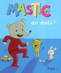 Mastic. Volume 6, Mastic au dodo !