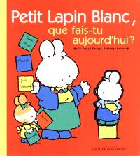 Petit lapin blanc, que fais-tu aujourd'hui ?