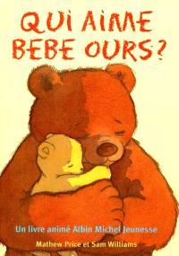 Qui aime bébé ours ?