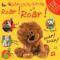 Roar ! roar !