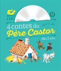 4 contes du Père Castor : à écouter dès 2 ans