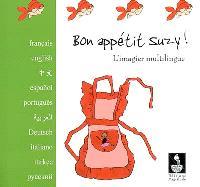 Bon appétit Suzy ! : l'imagier multilingue