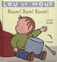 Lou et Mouf, Boum ! Bam ! Boum !