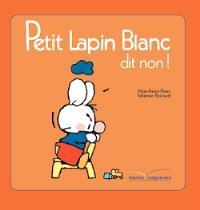 Petit Lapin blanc dit non !