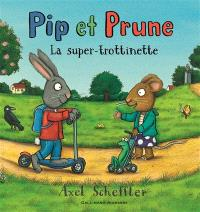 Pip et Prune, La super-trottinette