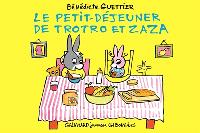 Le petit-déjeuner de Trotro et Zaza