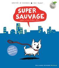 Super sauvage : histoire d'un bichon libre