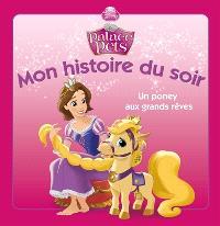 Palace pets : un poney aux grands rêves