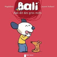 Bali, Bali dit des gros mots