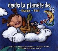 Dodo la planète do. Belgique - Brésil  : berceuses du monde entier